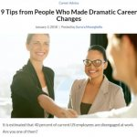 9 Tips from People Who Made Dramatic Career Changes - How to Change Careers
