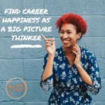 5 steps to find happiness as a big picture thinker