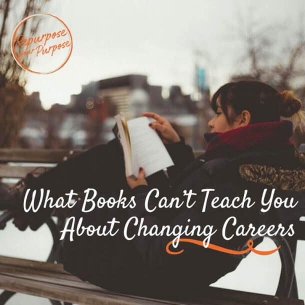 What Books About Changing Careers Cannot Teach You