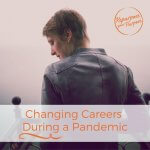 Changing Careers During a Pandemic