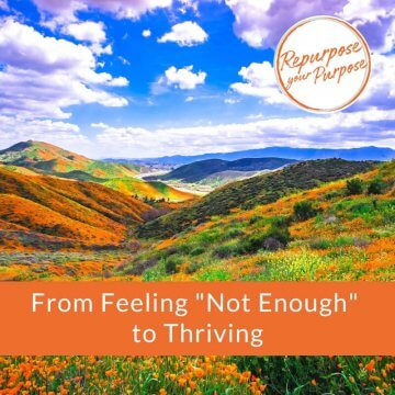 "From Feeling ""Not Enough"" to Thriving"