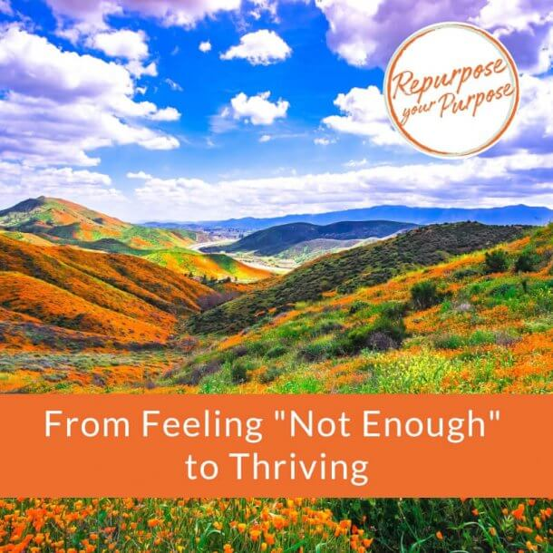 """From Feeling """"Not Enough"""" to Thriving"""