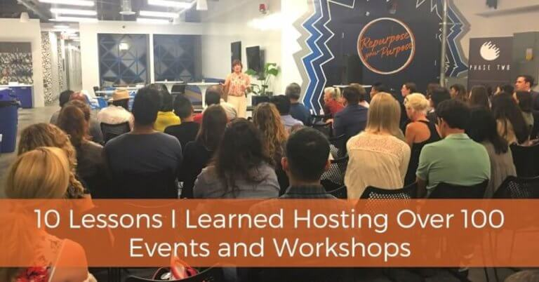 10 Lessons I Learned Hosting Over 100 Events and Workshops - Repurpose Your Purpose
